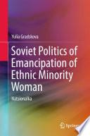 Soviet Politics Of Emancipation Of Ethnic Minority Woman Book PDF