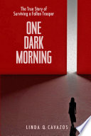 One Dark Morning The True Story Of Surviving A Fallen Trooper