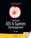 Beginning iOS 6 Games Development
