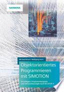 Objektorientiertes Programmieren mit SIMOTION  : Grundlagen, Programmbeispiele und Softwarekonzepte nach IEC 61131-3