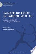 Yankee Go Home    Take Me With U
