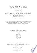 Bookbinding Considered As A Fine Art Mechanical Art And Manufacture