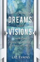 Interpreting Dreams and Visions