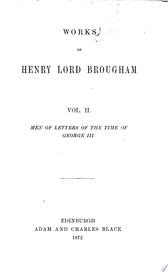 The Works of Henry  Lord Brougham and Vaux  Men of letters of the time of George III