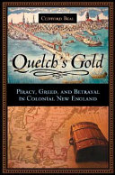 Quelch's Gold: Piracy, Greed, and Betrayal in Colonial New England