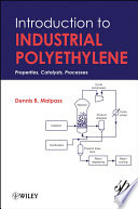 Introduction to Industrial Polyethylene  : Properties, Catalysts, and Processes