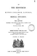 On the resources of King s College  London  for medical education