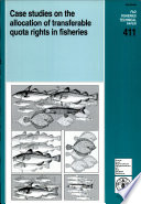 Case Studies on the Allocation of Transferable Quota Rights in Fisheries