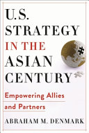 U  S  Strategy in the Asian Century   Empowering Allies and Partners