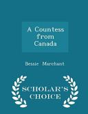 A Countess from Canada   Scholar s Choice Edition