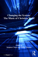 Pdf Changing the System: The Music of Christian Wolff Telecharger
