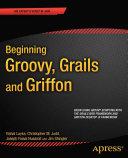 Beginning Groovy  Grails and Griffon