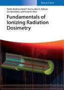 Fundamentals of Ionizing Radiation Dosimetry
