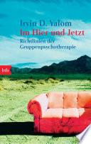 Im Hier und Jetzt  : Richtlinien der Gruppenpsychotherapie