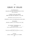 The Climate of England: Its Meteorological Character Explained, and the Changes of Future Years Revealed. ... With Meteorological Tables from ... 1656 to 1861, Illustrated by a Chart of the Constellations and Solar System. With Appendix: England's Position and England's Only Hope