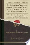 Die Stimme Der Wahrheit Aus Dem Göttlichen Worte Über Friedrich Wilhelm III., König Von Preussen, Vol. 2