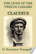 The Lives of the Twelve Caesars  Claudius