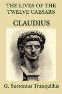 The Lives of the Twelve Caesars: Claudius Pdf/ePub eBook