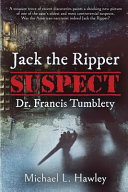Jack the Ripper Suspect Dr  Francis Tumblety