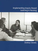 Implementing Inquiry based Learning in Nursing