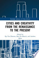 Cities and Creativity from the Renaissance to the Present