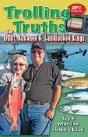 Trolling Truths for Trout, Kokanee & Landlocked Kings