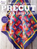 Precut Quick   Easy Quilts