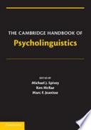 The Cambridge Handbook of Psycholinguistics Book