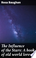 The Influence of the Stars  A book of old world lore
