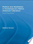 Politics and Aesthetics in Contemporary Native American Literature  : Across Every Border