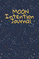 Moon Intention Journal