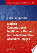 Modern Computational Intelligence Methods for the Interpretation of Medical Images