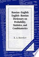 Russian-English/English-Russian Dictionary on Probability, Statistics, and Combinatorics