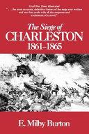 The Siege Of Charleston 1861 1865