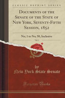 Documents of the Senate of the State of New York  Seventy Fifth Session  1852  Vol  1