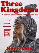 Three Kingdoms - a modern interpretation Book 1