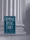Criminal Justice Ethics Book