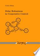 Delay Robustness in Cooperative Control Book
