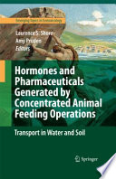 Hormones and Pharmaceuticals Generated by Concentrated Animal Feeding Operations