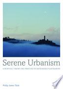 Serene Urbanism