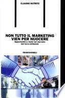 Non tutto il marketing vien per nuocere. Opportunità e rischi nel mercato del terzo millennio