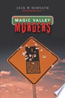 Magic Valley Murders