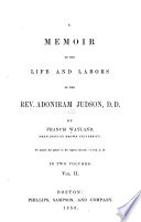 A Memoir of the Life and Labors of the Rev  Adoniram Judson