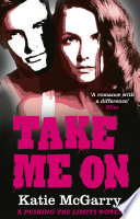Take Me On  A Pushing the Limits novel
