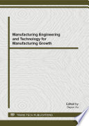 Manufacturing Engineering And Technology For Manufacturing Growth Book PDF