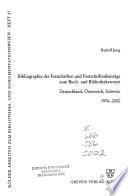 Bibliographie der Festschriften und Festschriftenbeiträge zum Buch- und Bibliothekswesen