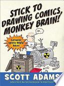 Stick to Drawing Comics  Monkey Brain  Book