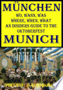 Wo  Wann  Was  Where  What  When  Insiders  Guide to Munich Oktoberfest