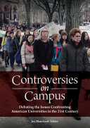 Controversies on Campus  Debating the Issues Confronting American Universities in the 21st Century