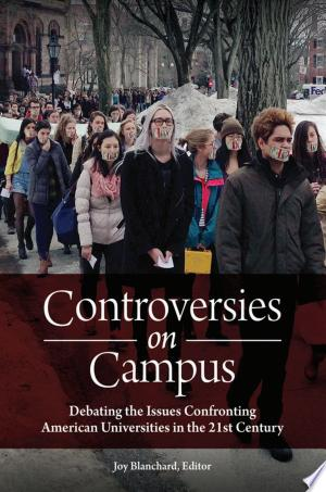 Download Controversies on Campus: Debating the Issues Confronting American Universities in the 21st Century Free Books - Dlebooks.net